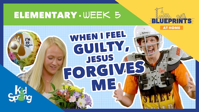 Week 5: When I Feel Guilty, Jesus Forgives Me