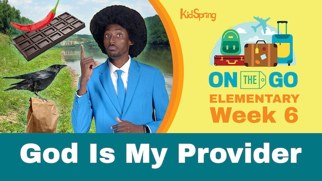 On The Go | Elementary Week 6 | God Is My Provider