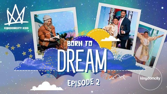 BORN TO DREAM | Episode 2 | Destiny D...