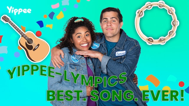 Yippee-lympics: Best Song Ever!
