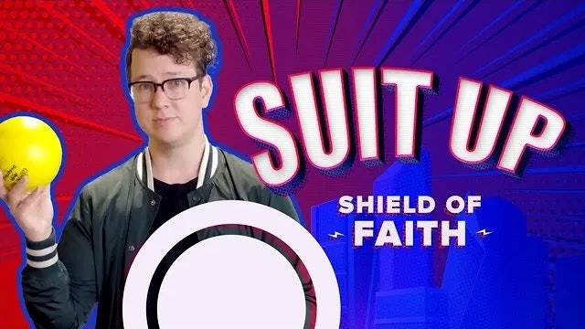 Suit Up Part 5: Shield of Faith
