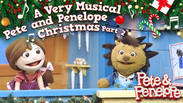 A Very Musical Pete and Penelope Christmas - Part 2