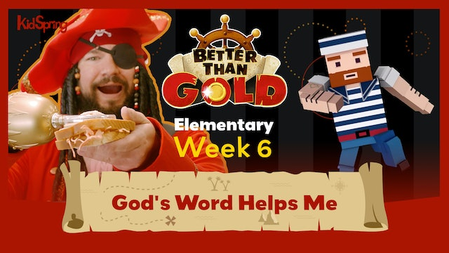 Better Than Gold | Elementary Week 6 | God's Word Helps Me