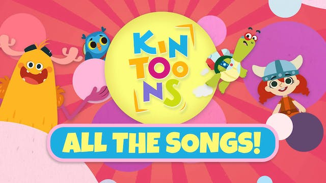 KinToons: All the Songs! (55min)