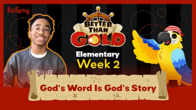 Better Than Gold | Elementary Week 2 | God's Word Is God's Story