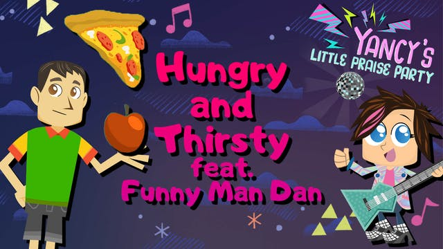 Hungry and Thirsty feat. Funny Man Dan