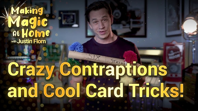 Crazy Contraptions and Cool Card Tricks!