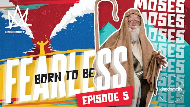 Born To Be Fearless | Episode 5 | Moses's Story