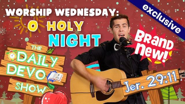 #53 Worship Wednesday: Holy Night
