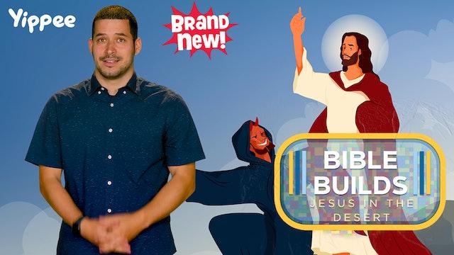 Bible Builds #20 - Jesus in the Desert