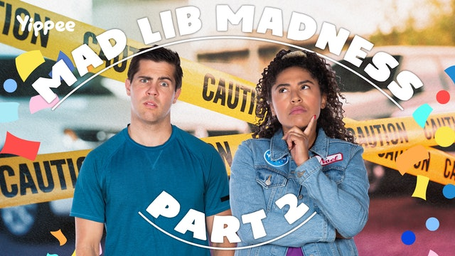 Mad Libs MADNESS! (Part 2)