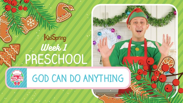 Holly Jolly Kitchen | Preschool Week 1 | God Can Do Anything
