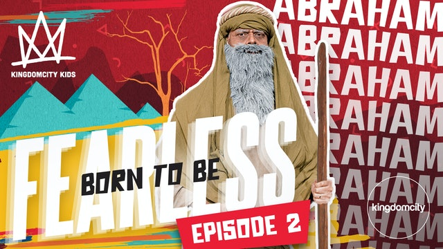 Born To Be Fearless | Episode 2 | Abraham's Story