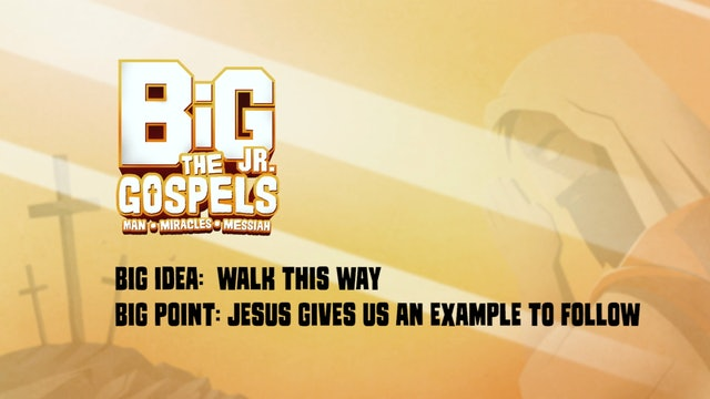 THE GOSPELS | Big Message Toddler Epsidoe 1.2 | Walk This Way