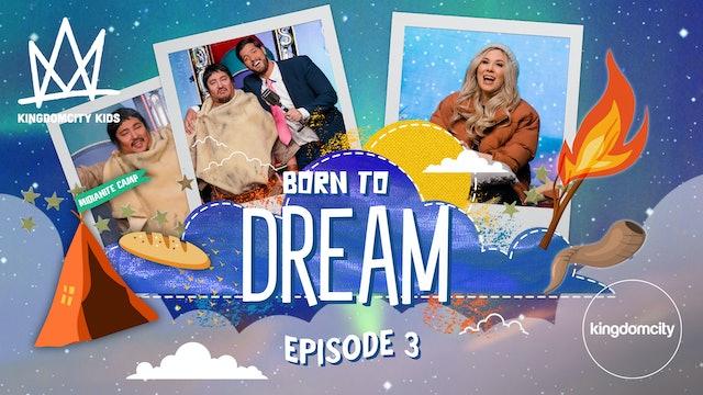 BORN TO DREAM | Episode 3 | Confirmation Dreams