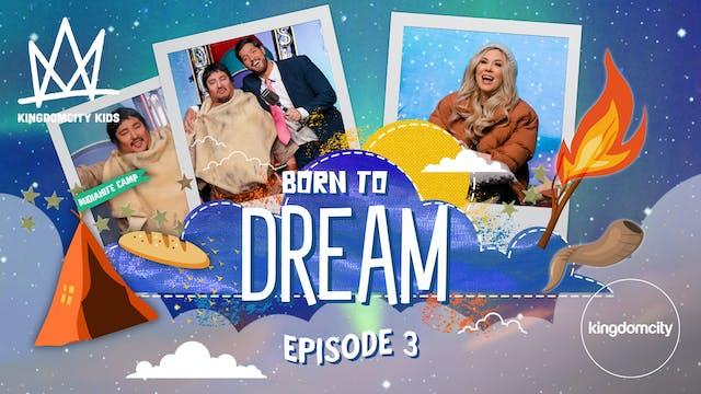BORN TO DREAM | Episode 3 | Confirmat...