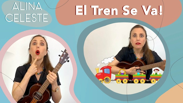 Kids Songs about Trains in Spanish - El Tren Se Va! - Learn Bilingual Music