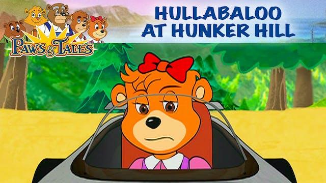 Hullabaloo at Hunker Hill