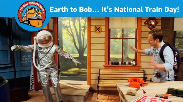 Earth to Bob... It's National Train Day!
