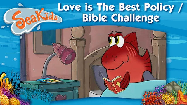 Love is The Best Policy / Bible Challenge