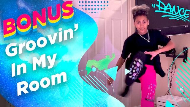 Groovin' in My Room