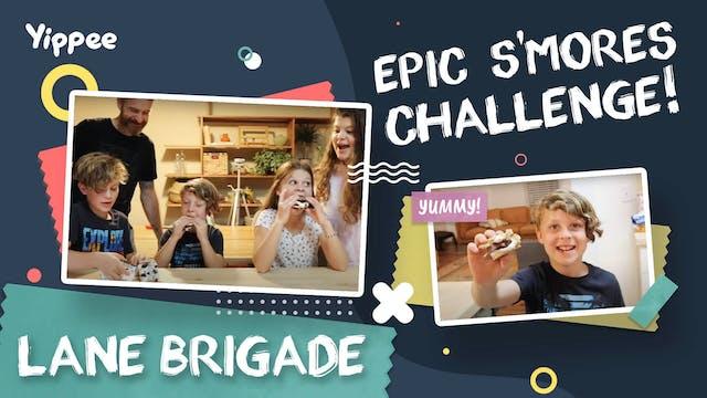 Lane Brigade - Epic S'mores Challenge!