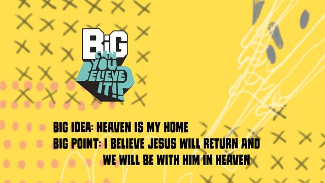 CAN YOU BELIEVE IT?!  | Big Message Toddler Episode 3.3 | Heaven Is My Home