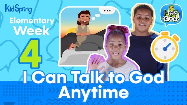Hey God! | Elementary Week 4 | I Can Talk to God Anytime