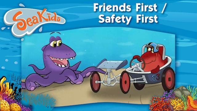 Friends First / Safety First