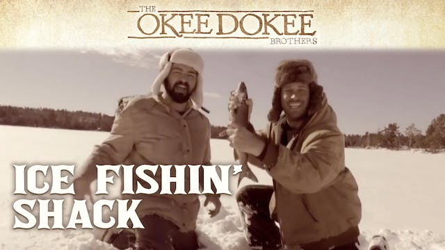 Ice Fishin' Shack - The Okee Dokee Br...