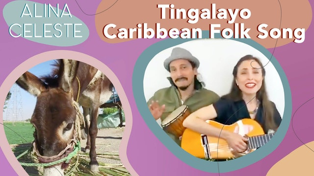 Tingalayo by Alina Celeste with Mi Amigo Hamlet - Caribbean Folk Song