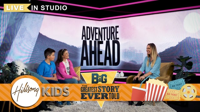 GREATEST STORY EVER TOLD   LIVE Big Message Episode 3.2   Adventure Ahead