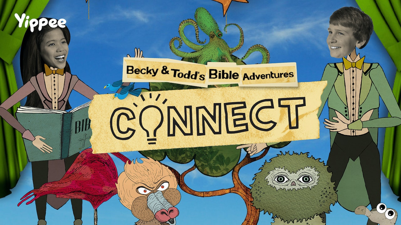 Connect: Becky and Todd's Bible Adventures