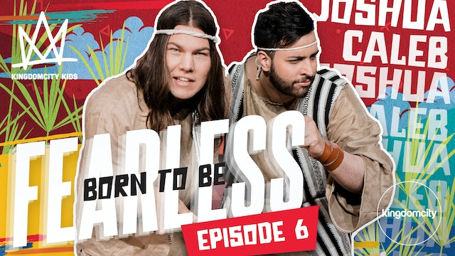 Born To Be Fearless | Episode 6 | Joshua & Caleb's Story