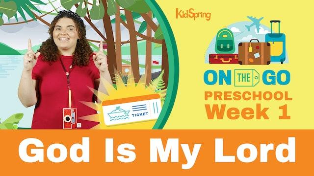 On The Go | Preschool Week 1 | God Is My Lord