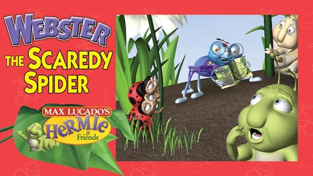Webster, The Scarey Spider