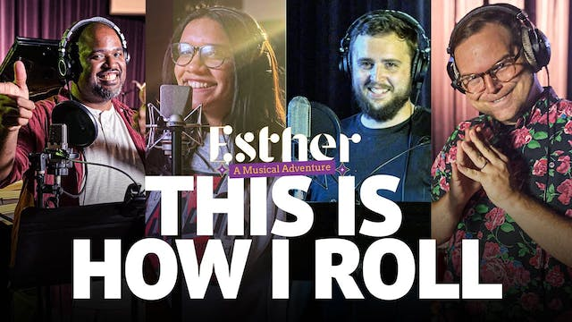 This Is How I Roll - Song 1 of Esther...