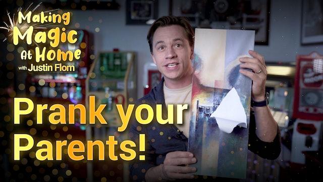 Prank Your Parents!