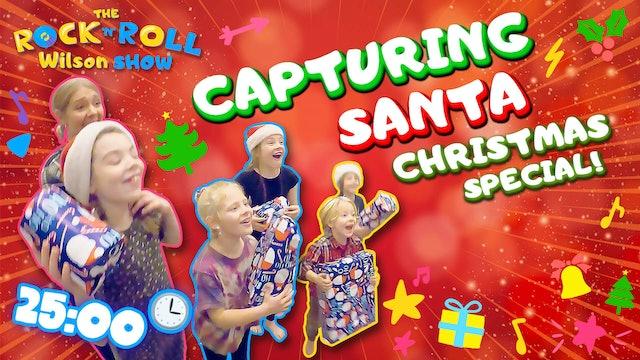 Capturing Santa! Christmas Special!