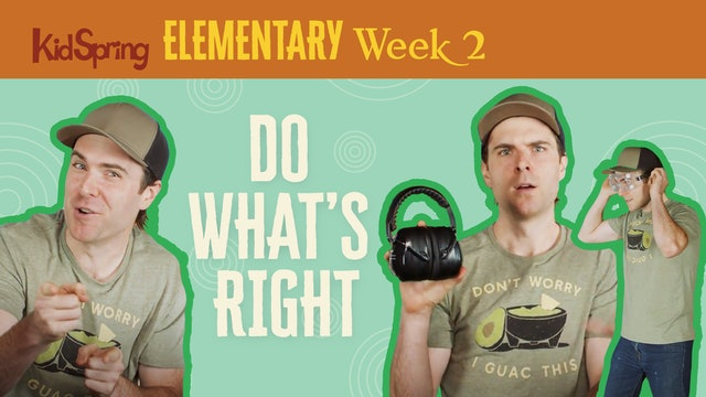 Right On Time Week 2 | Do What's Right