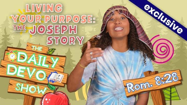 #34 Purpose - Living Your Purpose: The Joseph Story