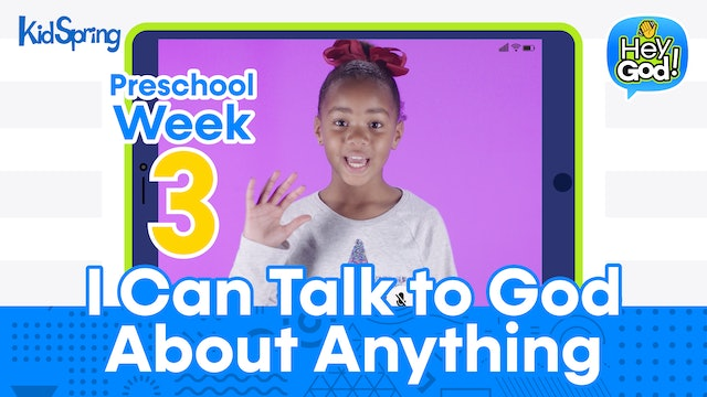 Hey God! | Preschool Week 3 | I Can Talk to God About Anything