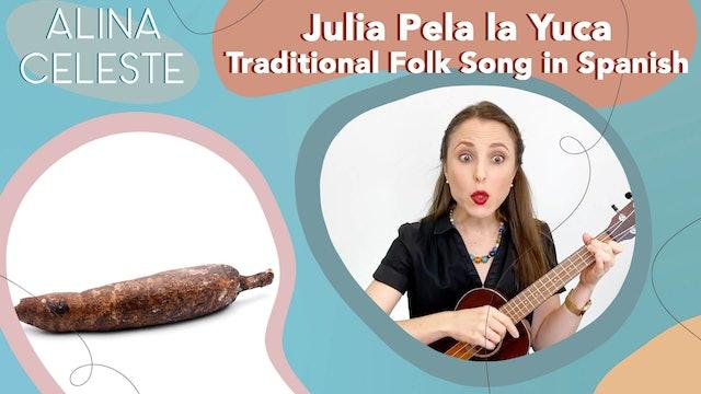 Julia Pela la Yuca by Alina Celeste - Traditional Folk Song in Spanish