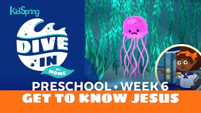 Week 6: Get to Know Jesus
