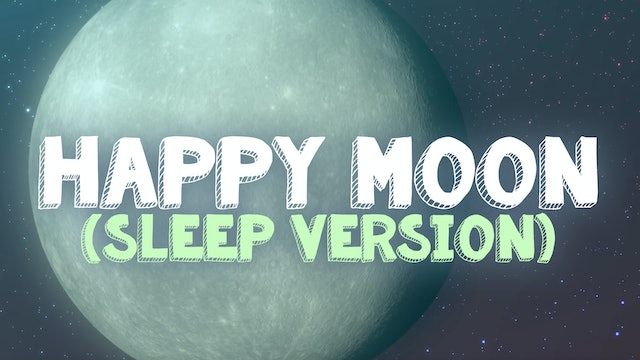 Happy Moon (Sleep Version)