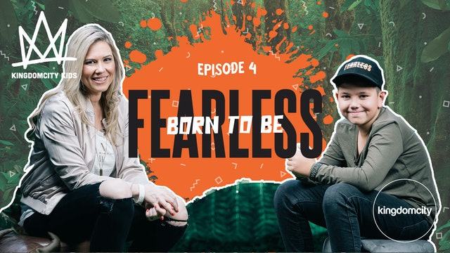 Episode 4: Born To Be Fearless