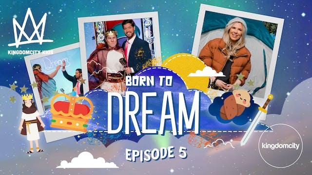 BORN TO DREAM | Episode 5 | Impartati...