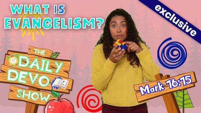 #96 - What Is Evangelism?