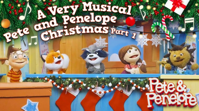 A Very Musical Pete and Penelope Christmas - Part 1