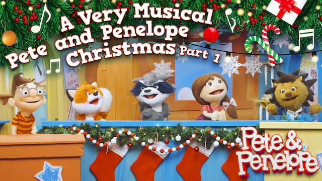 A Very Musical Pete and Penelope Chri...